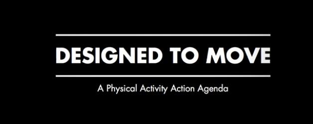 Designed to Move – It's time for Action!